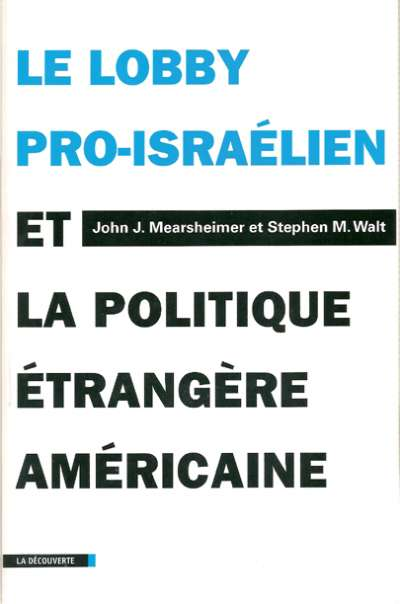 Le lobby pro-israélien et la politique etrangere americaine-John Mearsheimer & Stephen Walt[FRENCH l PDF][MULTI]